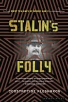 Stalin's Folly ebook by Constantine Pleshakov
