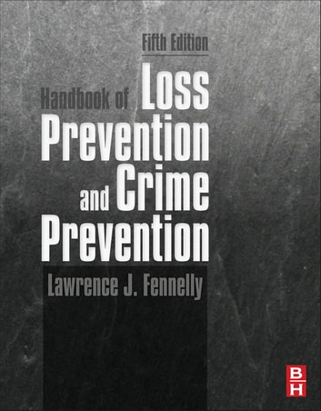Handbook of Loss Prevention and Crime Prevention ebook by Lawrence Fennelly