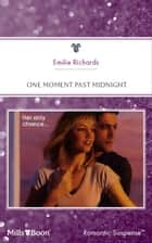 One Moment Past Midnight ebook by Emilie Richards