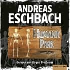 Humanic Park audiobook by Andreas Eschbach