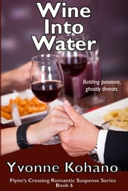 Wine Into Water ebook by Yvonne Kohano