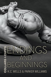 Endings and Beginnings ebook by K.C. Wells, Parker Williams