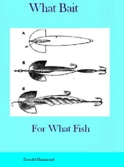 What Bait For What Fish ebook by Donald Hammond