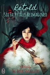 Retold - Six Fairytales Reimagined ebook by Ana Grilo,Thea James