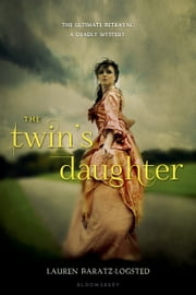 The Twin's Daughter ebook by Lauren Baratz-Logsted