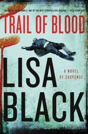 Trail of Blood - A Novel of Suspense ebook by Lisa Black