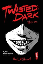 Twisted Dark: Volume 1 ebook by Neil Gibson,Atula Sirawardane,Caspar Wijngaard,Heru Prasetyo Djalal,Jan Wijngaard,Ant Mercer,Dan West