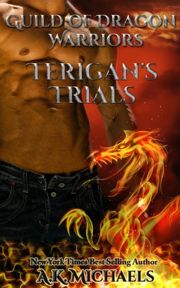 Guild of Dragon Warriors, Terigan's Trials - Guild of Dragon Warriors, #2 ebook by A K Michaels