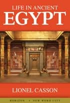 Life in Ancient Egypt ebook by
