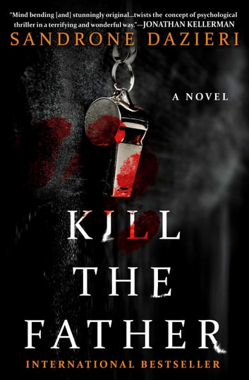 Kill the Father - A Novel ebook by Sandrone Dazieri