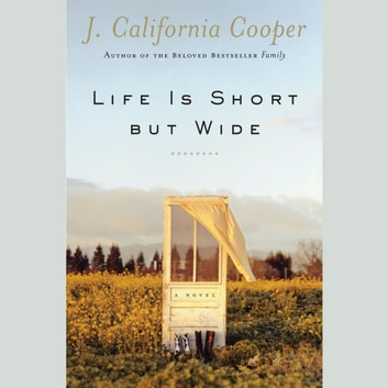 Life is Short but Wide audiobook by J. California Cooper