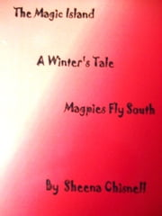 The Magic Island, A Winter's Tale, Magpies Fly South ebook by Sheena Chisnell