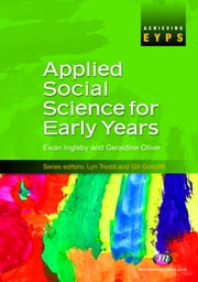Applied Social Science for Early Years ebook by Ewan Ingleby,Mrs Geraldine Oliver