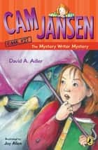 Cam Jansen: Cam Jansen and the Mystery Writer Mystery #27 ebook by Joy Allen, David A. Adler