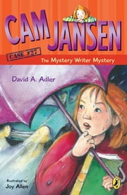 Cam Jansen: Cam Jansen and the Mystery Writer Mystery #27 ebook by Joy Allen,David A. Adler