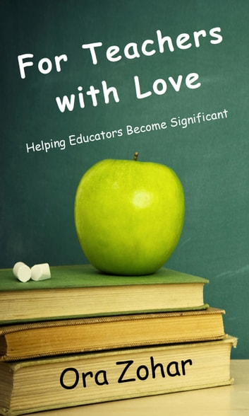 For Teachers With Love ebook by Ora Zohar