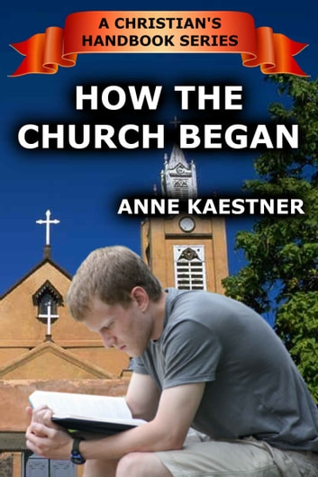 How The Church Began ebook by Anne Kaestner