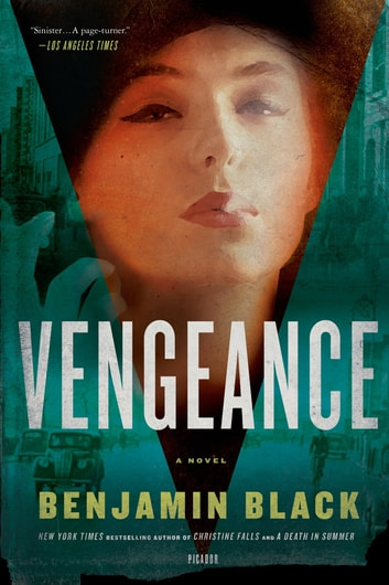 Vengeance - A Novel ebook by Benjamin Black