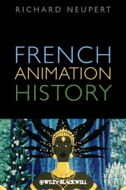 French Animation History ebook by Richard Neupert