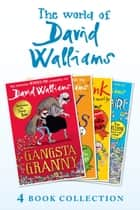 The World of David Walliams 4 Book Collection (The Boy in the Dress, Mr Stink, Billionaire Boy, Gangsta Granny) ebook by David Walliams