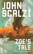 Zoe's Tale - An Old Man's War Novel ebook by John Scalzi