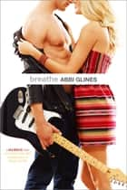 Breathe ebook by Abbi Glines