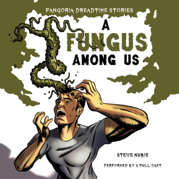 A Fungus Among Us audiobook by Steve Nubie