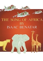 The Song Of Africa ebook by Isaac Benatar