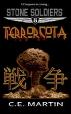 Terrorcota (Stone Soldiers #8) ebook by C.E. Martin