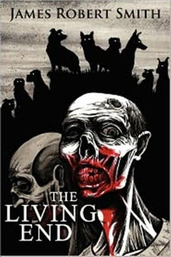 The Living End ebook by James Robert Smith