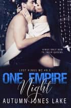 One Empire Night - Lost Kings MC #9.5 ebook by Autumn Jones Lake
