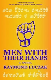 Men With Their Hands ebook by Raymond Luczak