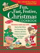 Busy People's Fun, Fast, Festive Christmas Cookbook ebook by Dawn Hall