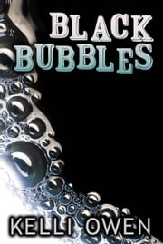Black Bubbles ebook by Kelli Owen