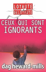 Ceux qui sont ignorants eBook by Dag Heward-Mills