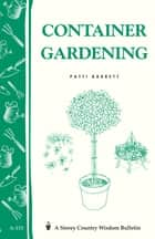 Container Gardening ebook by Patricia R. Barrett