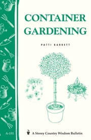 Container Gardening - Storey Country Wisdom Bulletin A-151 ebook by Patricia R. Barrett