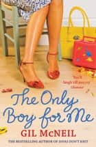The Only Boy for Me ebook by Gil McNeil