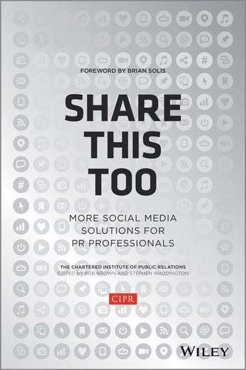 Share This Too - More Social Media Solutions for PR Professionals ebook by CIPR (Chartered Institute of Public Relations)