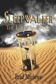 Sleepwalker: The Last Sandman ebook by Brad Marlowe