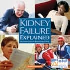Kidney Failure Explained ebook by Andy Stein,Janet Wild