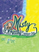 Misty - The Amazing Wonder Dog ebook by Sally A. Stafford