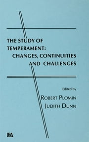 The Study of Temperament - Changes, Continuities, and Challenges ebook by Robert Plomin,Judy Dunn