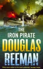 The Iron Pirate ebook by Douglas Reeman