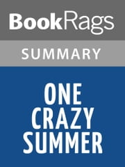 One Crazy Summer by Rita Williams-Garcia Summary & Study Guide ebook by BookRags