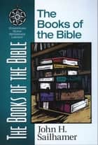 The Books of the Bible ekitaplar by John H. Sailhamer
