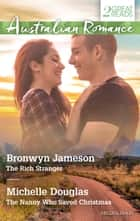 The Rich Stranger/The Nanny Who Saved Christmas ebook by Bronwyn Jameson, Michelle Douglas
