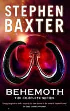 Behemoth - Silverhair, Longtusk, Icebones ebook by Stephen Baxter