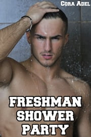 Freshman Shower Party ebook by Cora Adel
