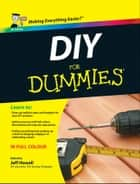 DIY For Dummies ebook by Jeff Howell